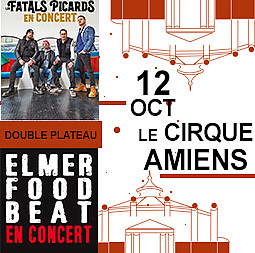 LES FATALS PICARDS  + ELMER FOOD BEAT - LES FATALS PICARDS  + ELMER FOOD BEAT